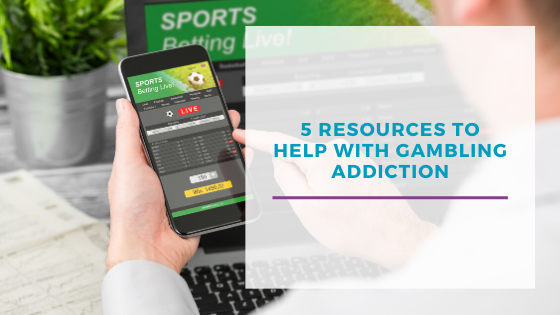 5 Resources to help with gambling addiction