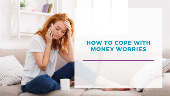 How to cope with money worries