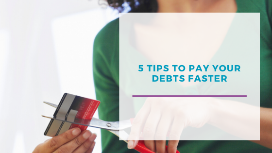 5 Tips to help you clear your debts faster