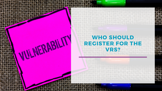 Who should register for the VRS