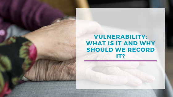 Vulnerability: What is it and why should we record it